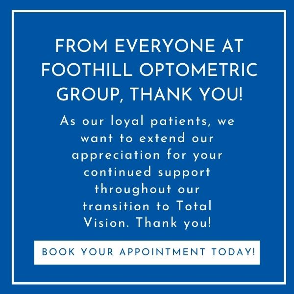 From everyone at Foothill Optometric Group, Thank you!